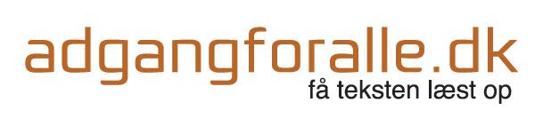 Vil du have teksten på vores hjemmeside læst højt, kan du hente et lille gratis program på www.adgangforalle.dk - (Åbner nyt vindue)